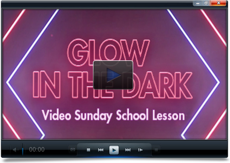 Glow In The Dark Video Sunday School Lesson