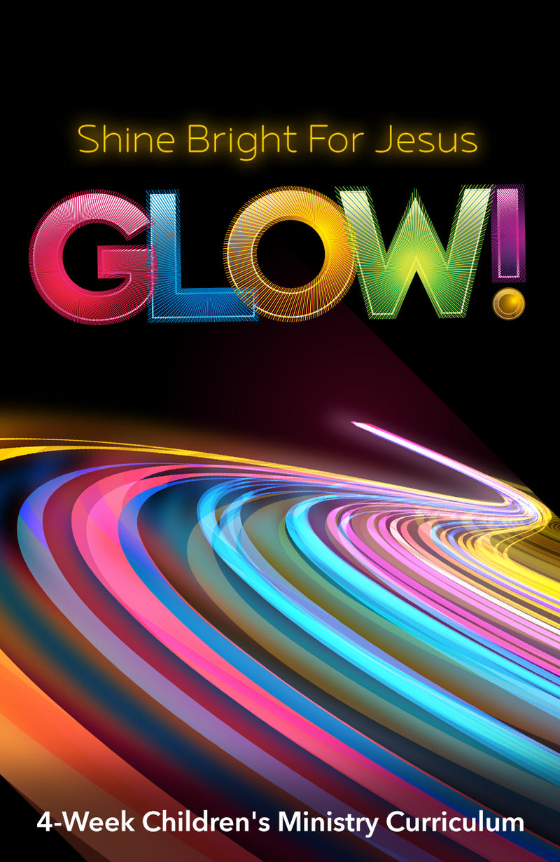 Glow! 4-Week Children's Ministry Curriculum