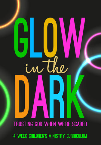 Glow In The Dark 4-Week Children's Ministry Curriculum