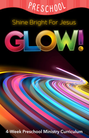 Glow! 4-Week Preschool Ministry Curriculum
