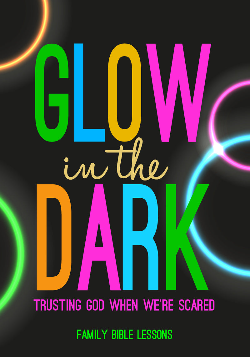 Glow in the Dark Family Bible Lessons