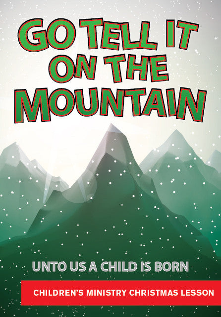 Christmas Children's Church Lesson - Go Tell It On The Mountain