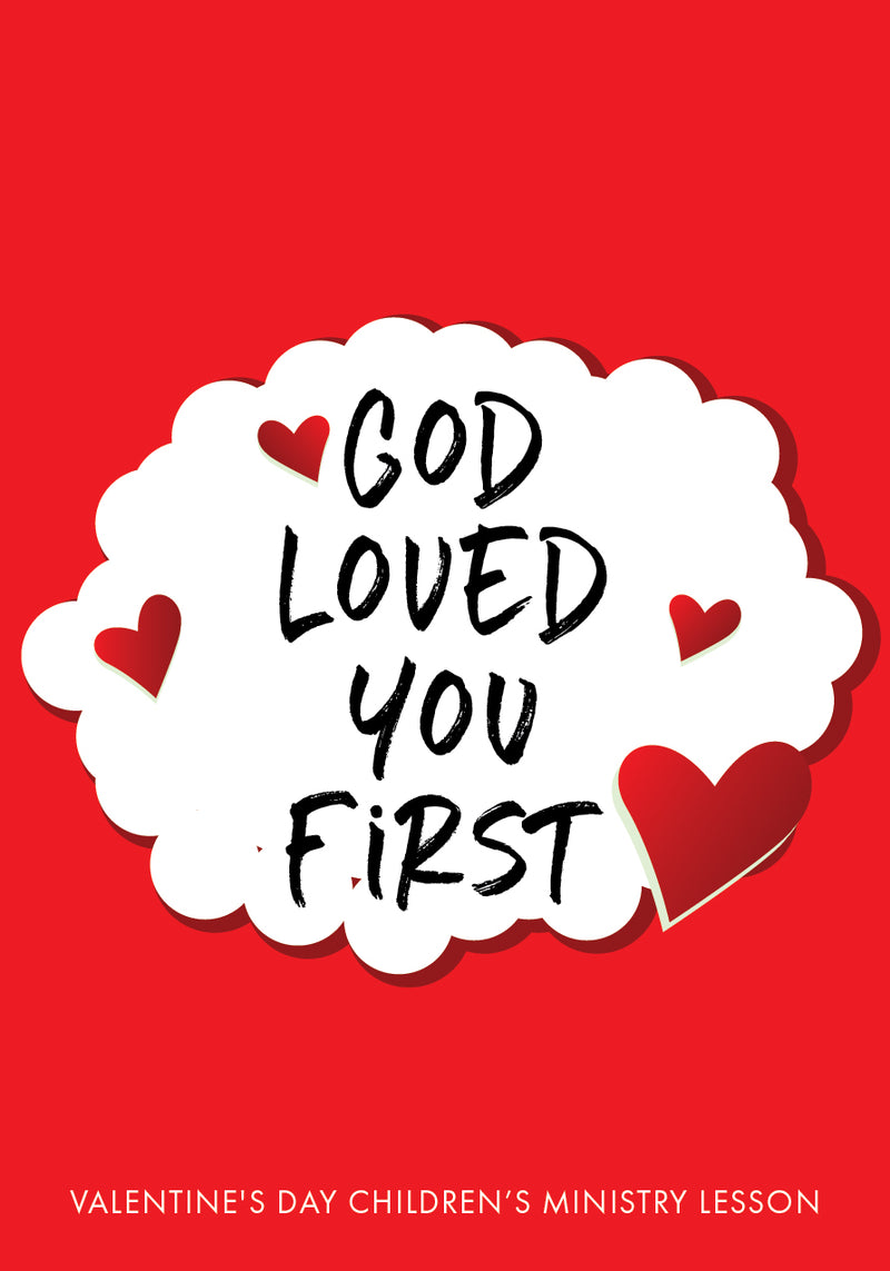 God Loved You First Valentine's Day Lesson