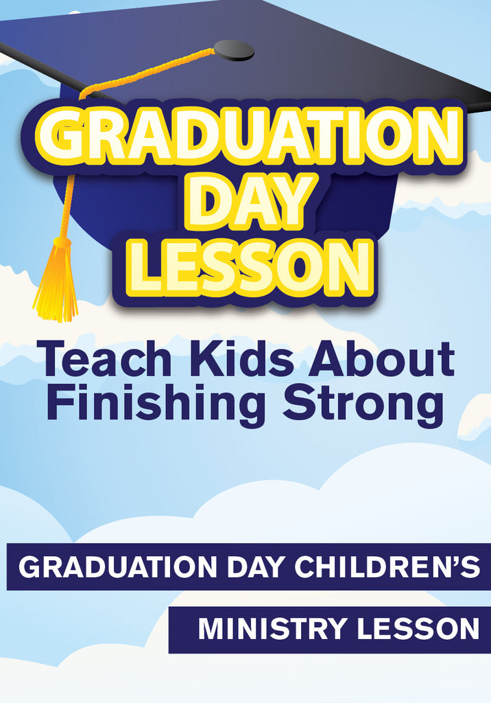 Finish Line - Graduation Day Children's Ministry Lesson