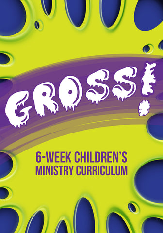 Gross Children's ministry Curriculum