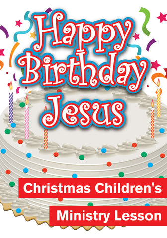 Christmas Children's Ministry Lesson - Happy Birthday Jesus