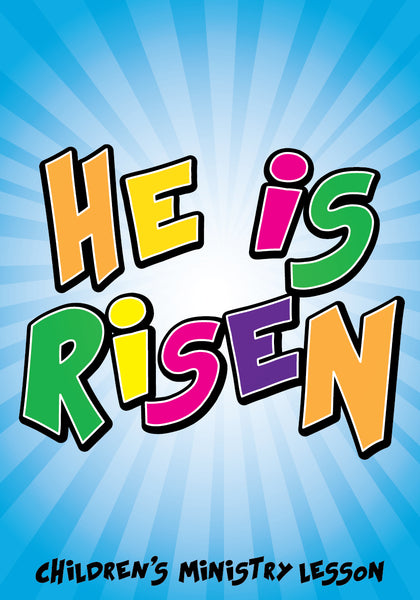 Easter Children 39 s Church Lesson He Is Risen Children 39 s