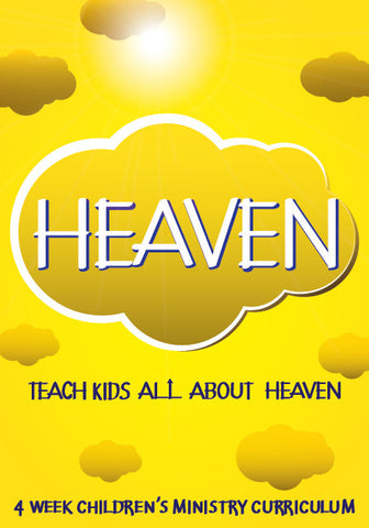 Heaven 4-Week Children's Ministry Curriculum