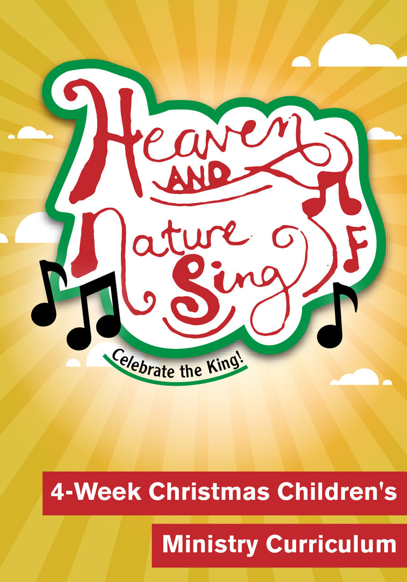 Heaven And Nature Sing 4-Week Christmas Children's Ministry Curriculum