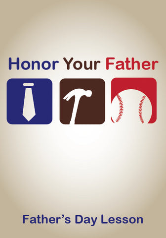 Father's Day Children's Church Lesson - Honor Your Father