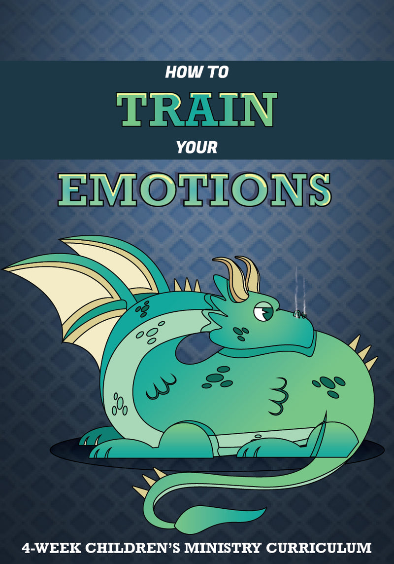 How to Train Your Emotions 4-Week Children's Ministry Curriculum