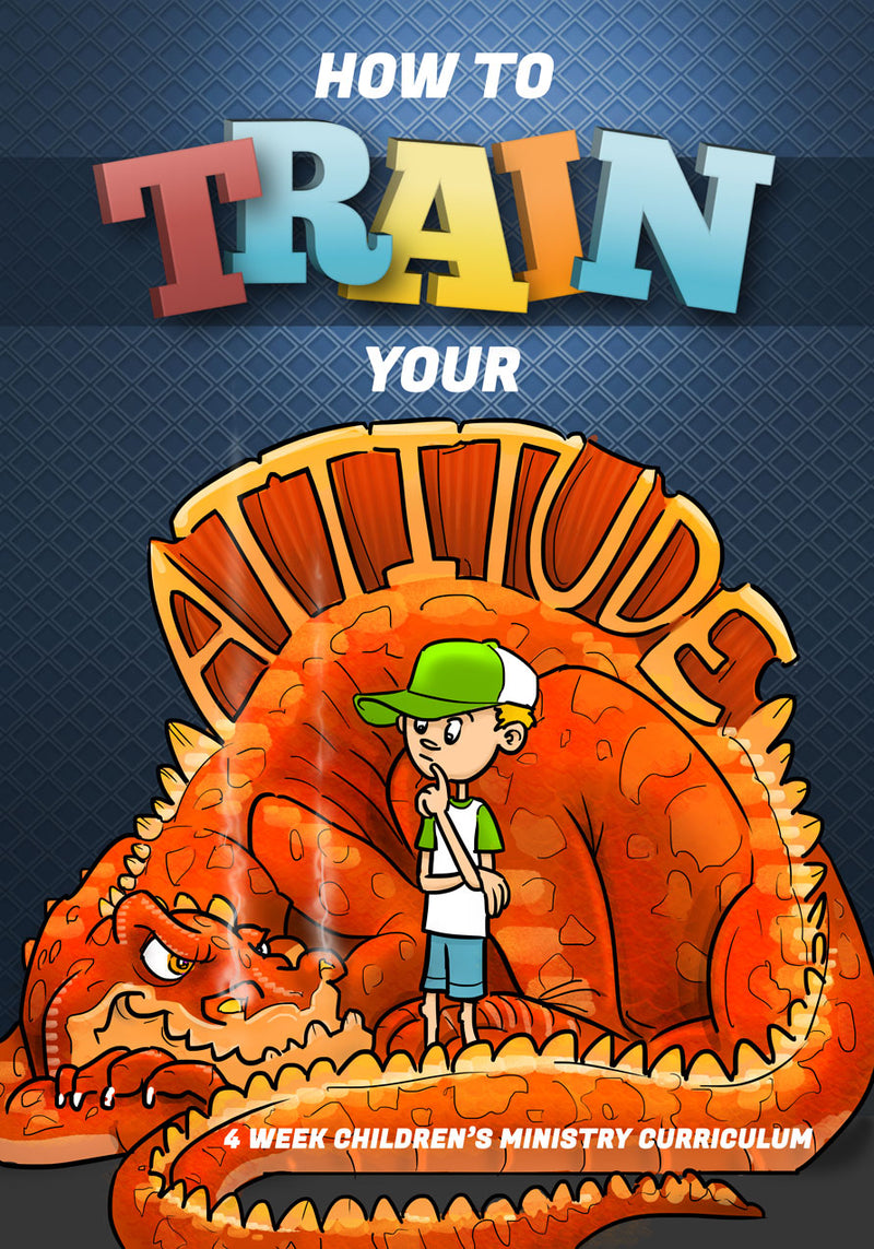 How To Train Your Attitude 4-Week Children's Ministry Curriculum