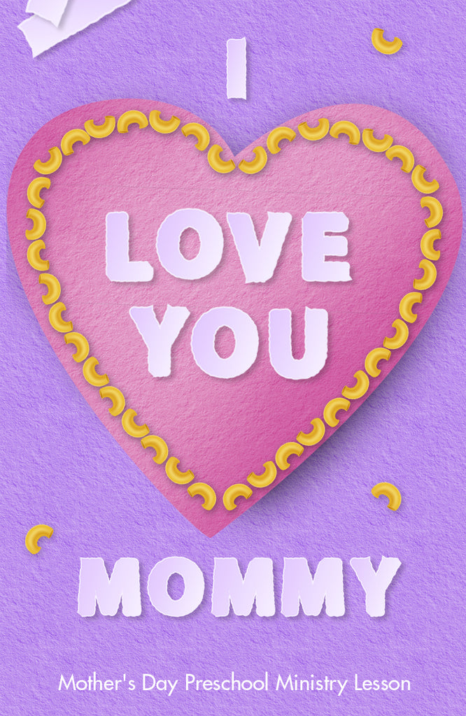 I Love U Mommy Preschool Ministry Lesson