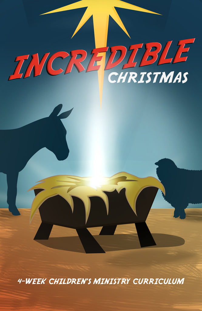 Incredible Christmas 4-Week Children's Ministry Curriculum