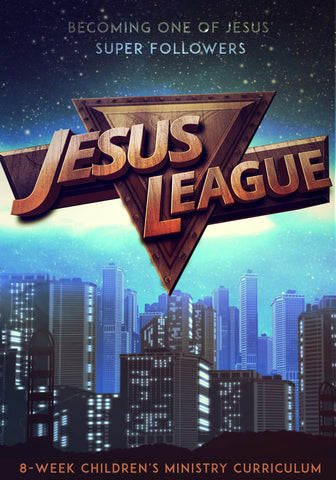 Jesus League 8-Week Children's Ministry Curriculum