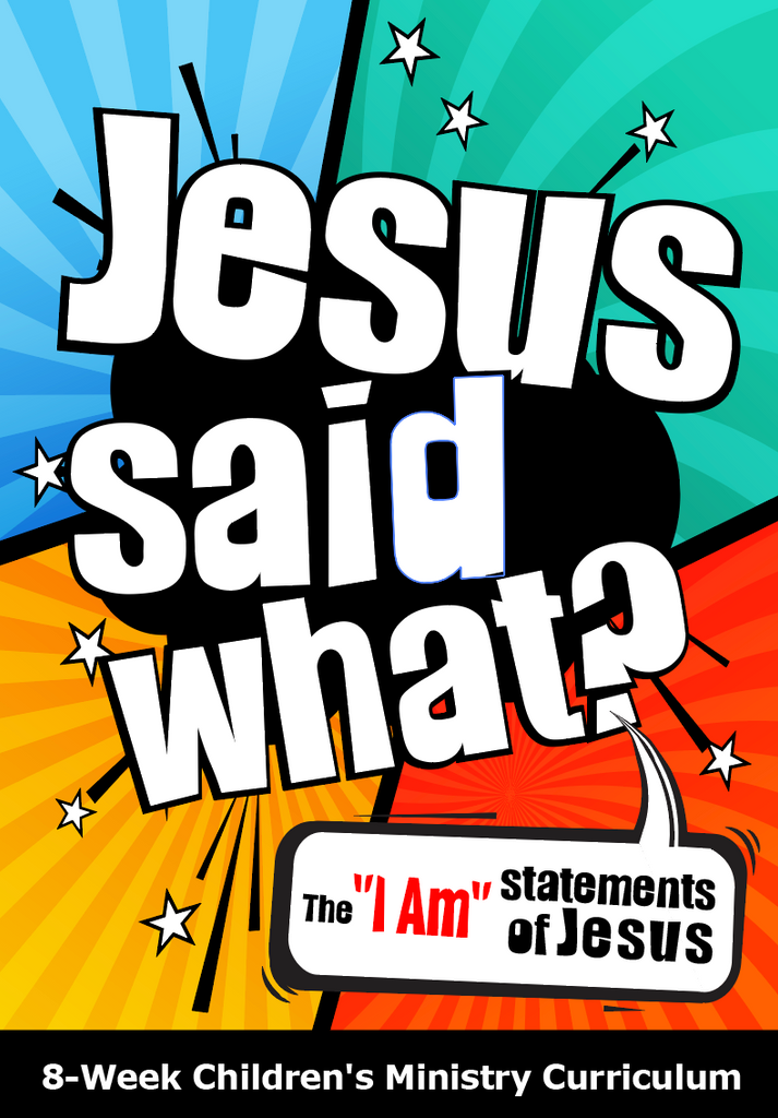 Jesus Said What? 8-Week Children's Ministry Curriculum