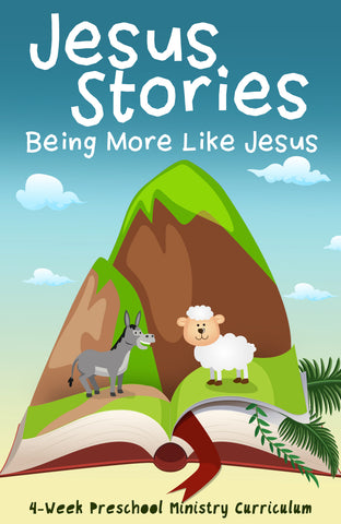 Jesus Stories 4-Week Preschool Ministry Curriculum
