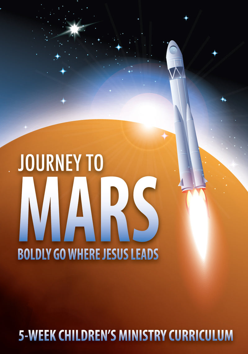 Journey To Mars 5-Week Children's Ministry Curriculum