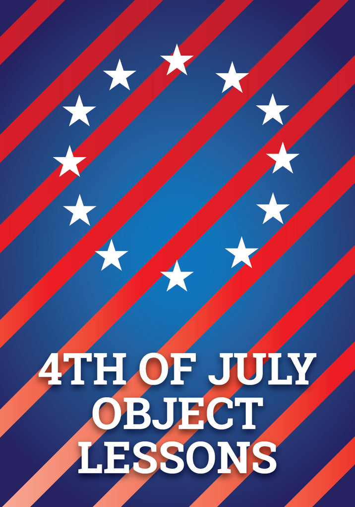 Object Lessons for the 4th of July