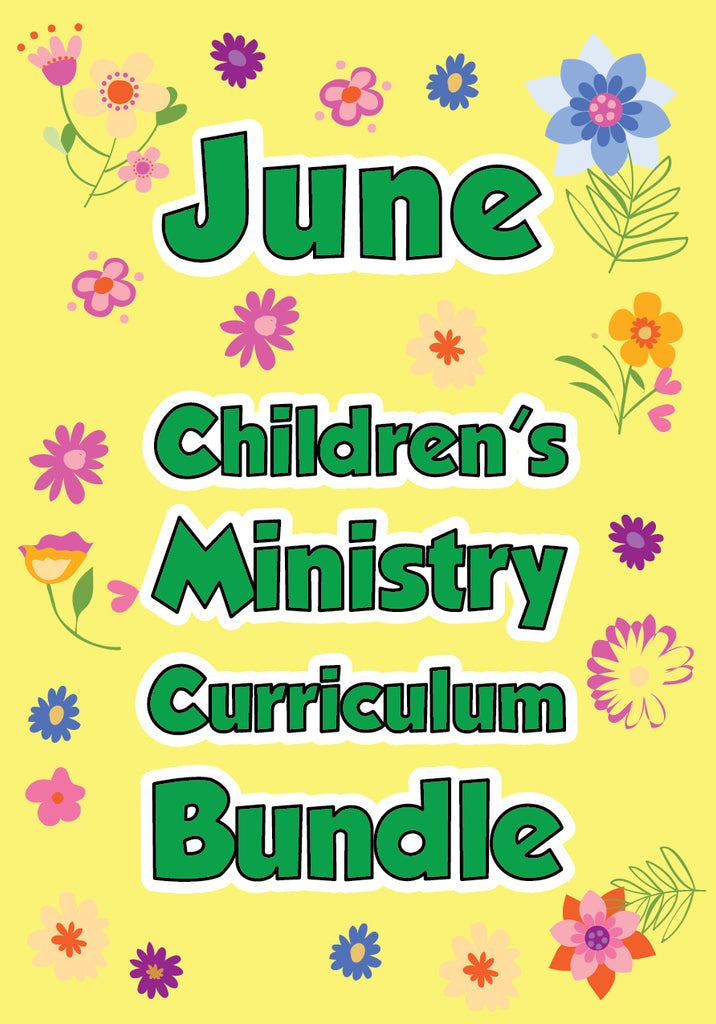 June Children's Ministry Curriculum Bundle