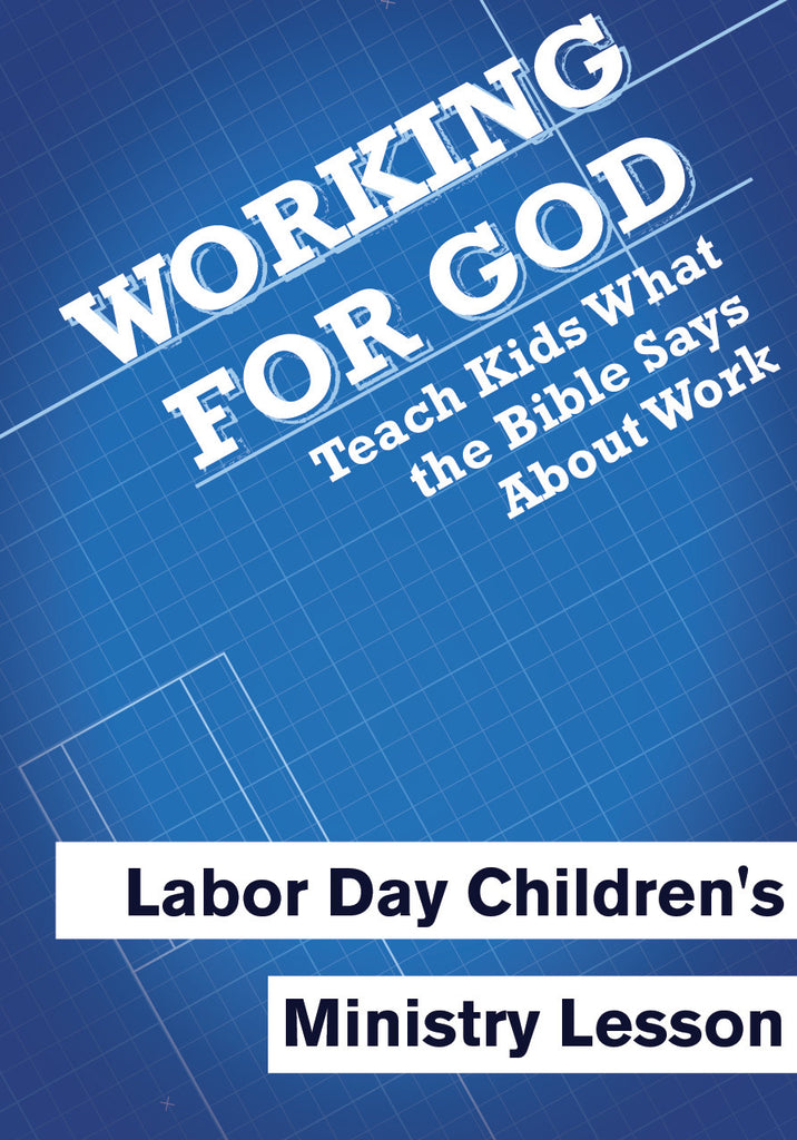 Working for God - Labor Day Children's Ministry Lesson