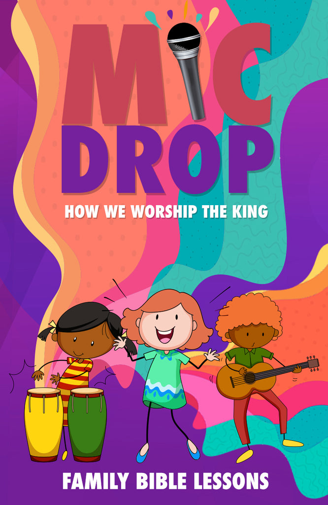 Mic Drop Family Bible Lessons