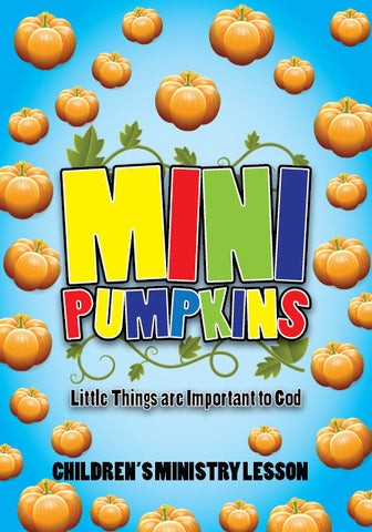 Mini Pumpkins Children's Ministry Lesson