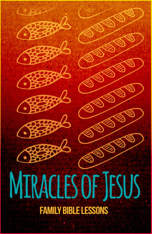 Miracles of Jesus Family Bible Lessons
