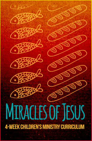 Miracles of Jesus 4-Week Children's Ministry Curriculum