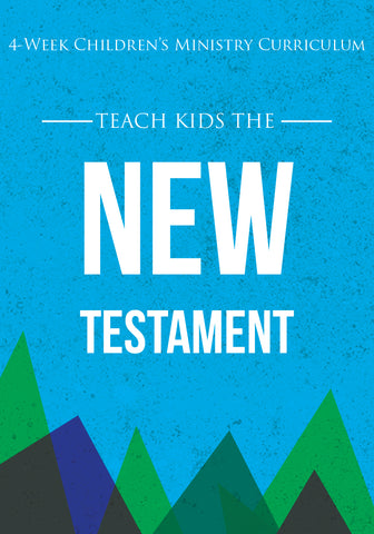 New Testament 4-Week Children's Ministry Curriculum