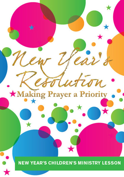 New Year's Resolution Children's Ministry Lesson: Prayer ...