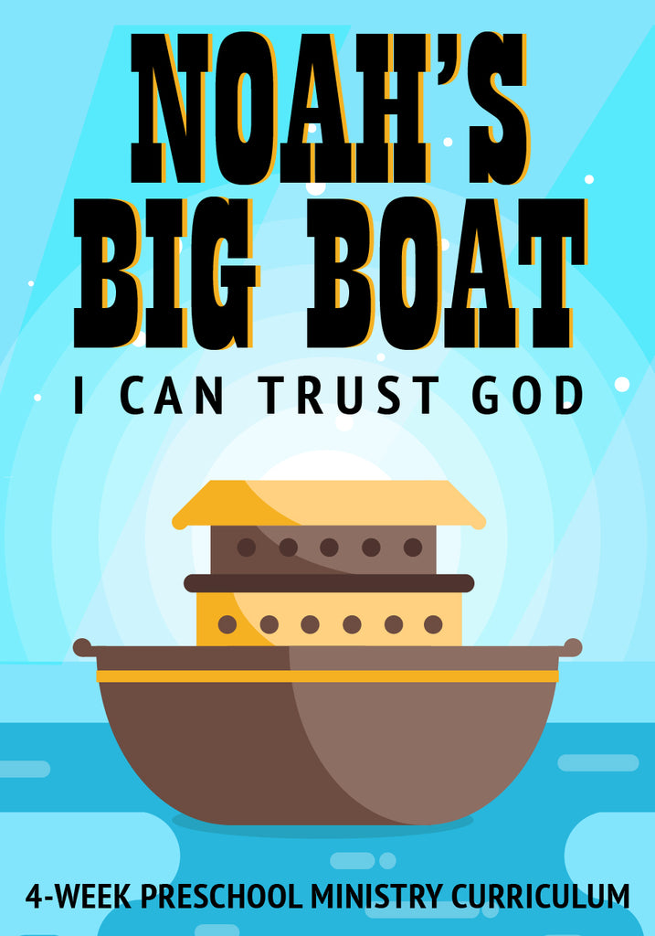 Noah's Big Boat 4-Week Preschool Ministry Curriculum