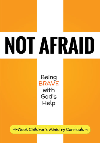 Not Afraid 4-Week Children's Ministry Curriculum
