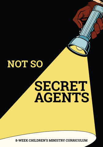 Not So Secret Agents 8-Week Children's Ministry Curriculum