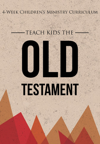 The Old Testament 4-Week Children's Ministry Curriculum