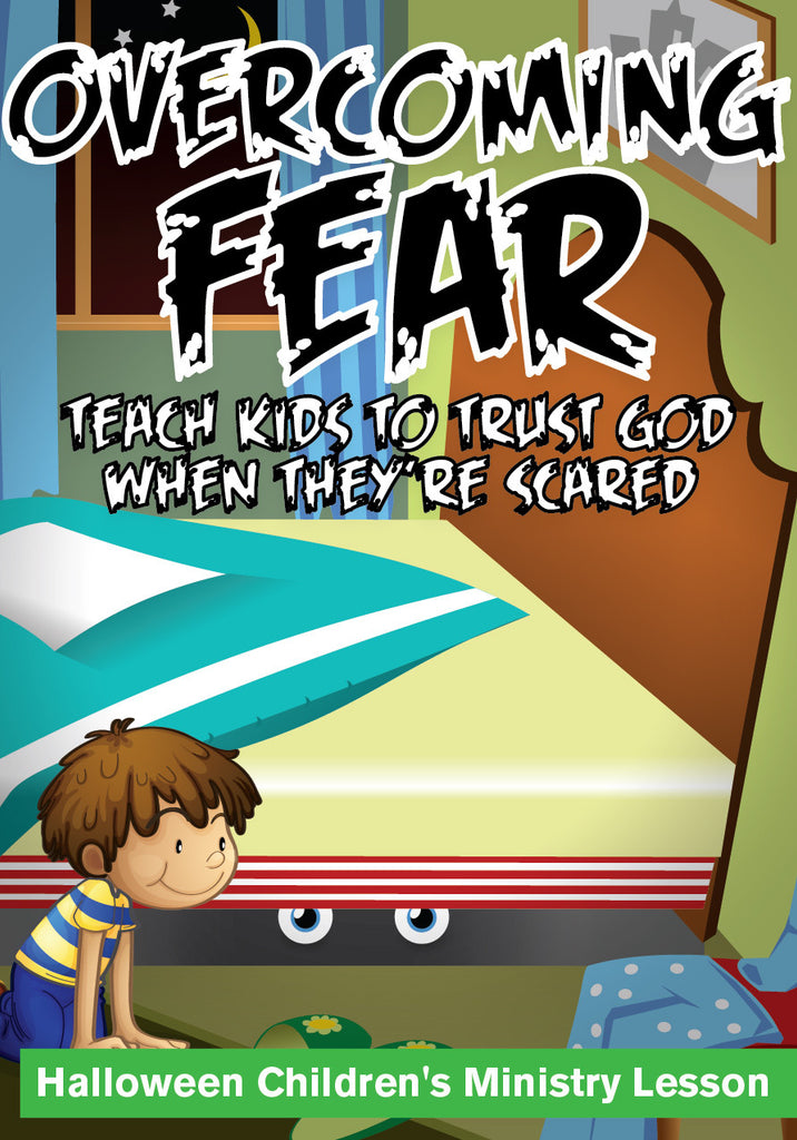 Overcoming Fear - Halloween Children's Ministry Lesson