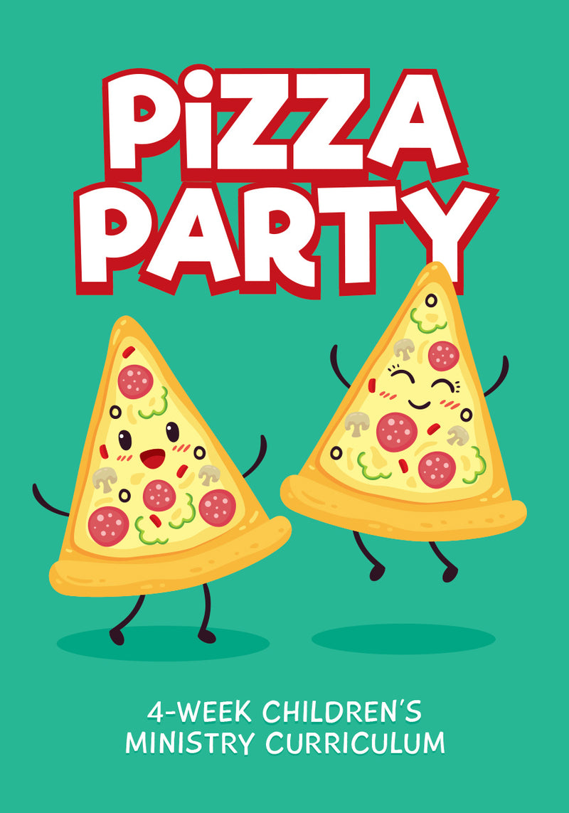 Pizza Party 4-Week Children's Ministry Curriculum