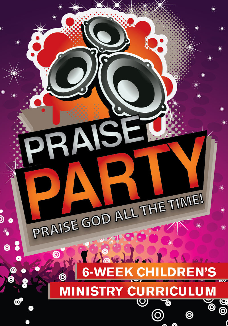 Praise Party 6-Week Children's Ministry Curriculum