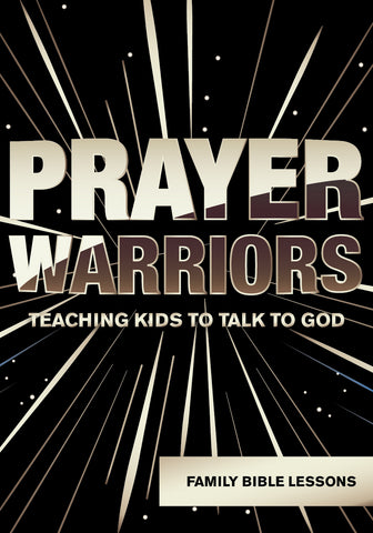Prayer Warriors Family Bible Lessons