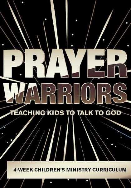 Prayer Warriors Children S Curriculum Children S