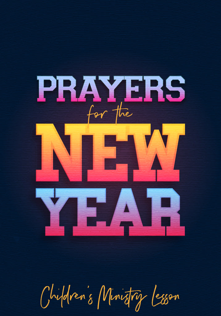 Prayers for the New Year Children's Ministry Lesson