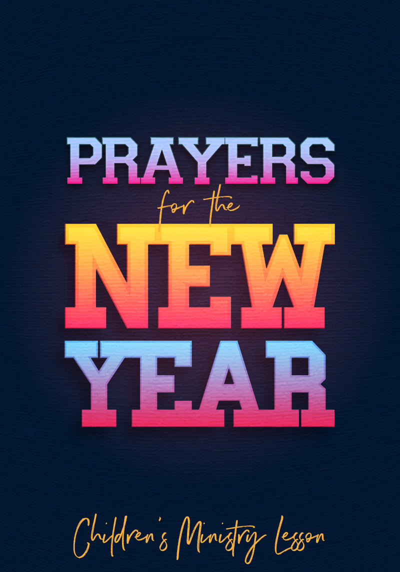Prayers For The New Year Childrens Ministry Lesson