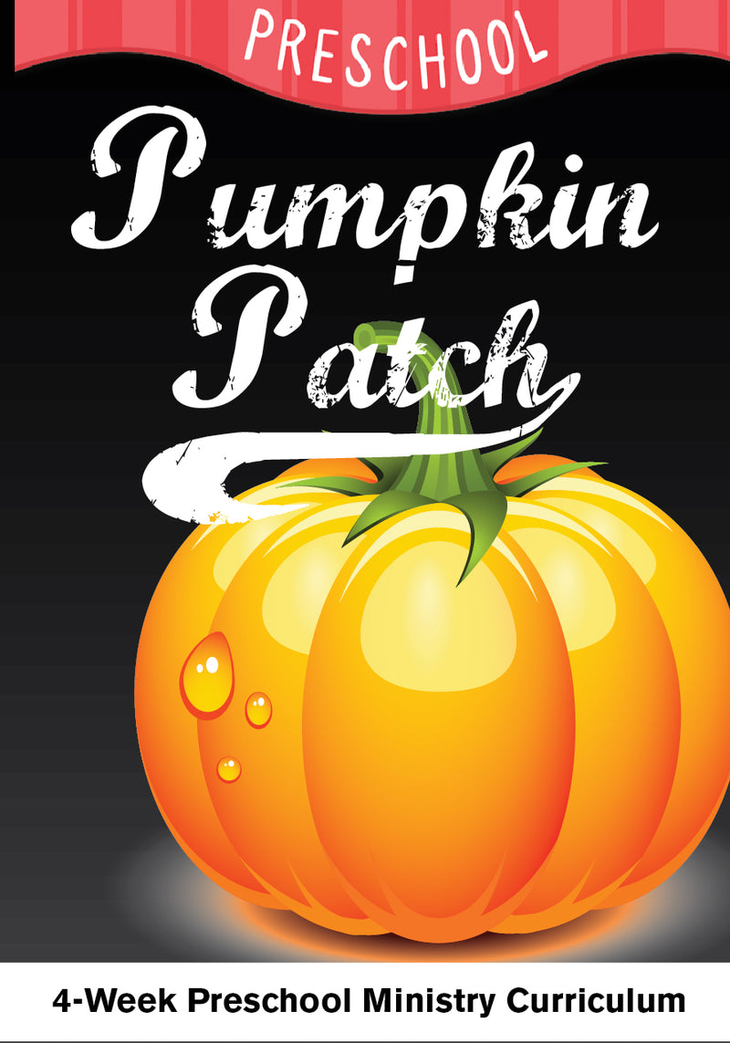 Pumpkin Patch 4-Week Preschool Ministry Curriculum