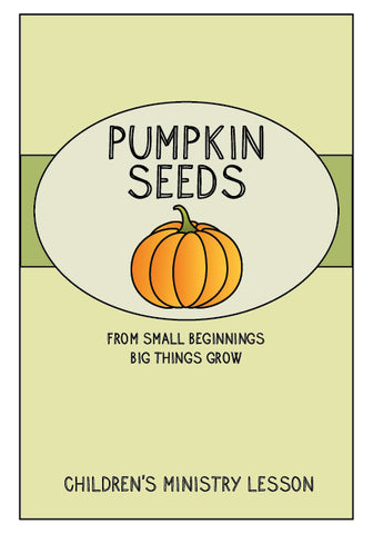 Pumpkin Seeds Children's Ministry Lesson