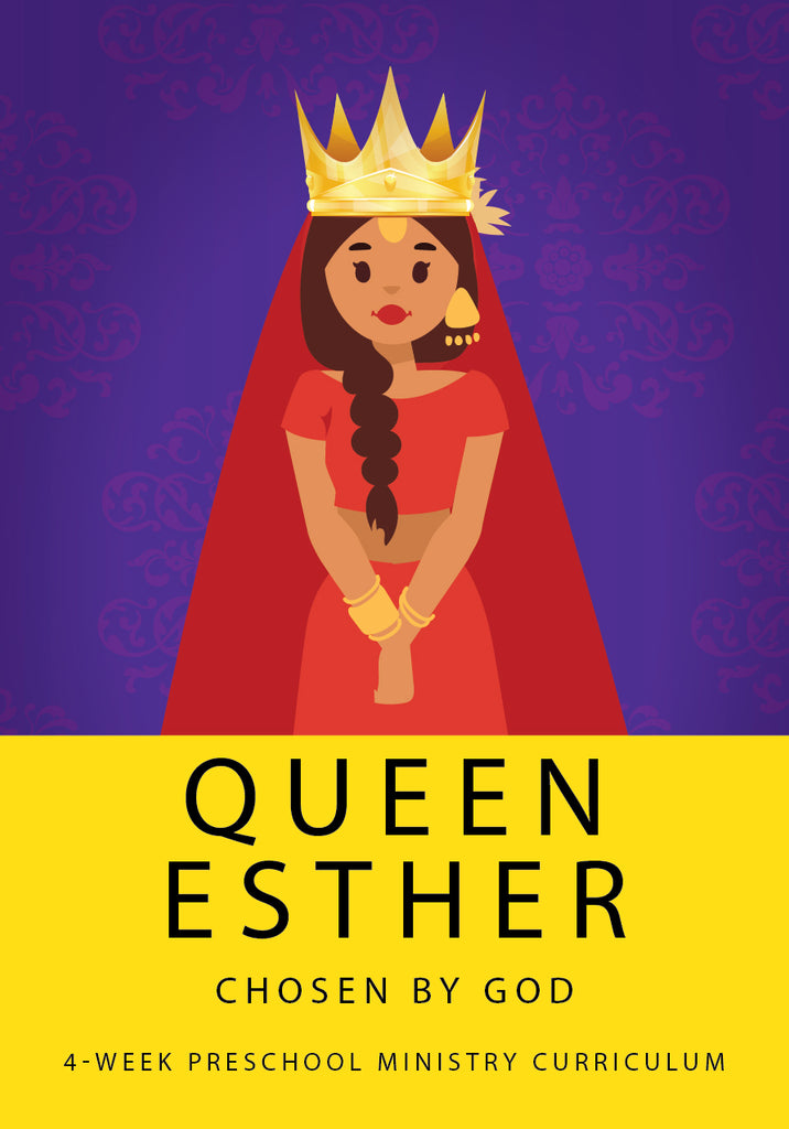 Queen Esther 4-Week Preschool Ministry Curriculum