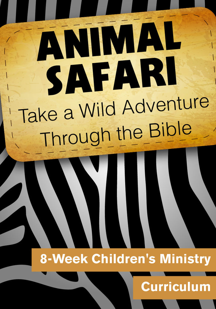 Animal Safari 8-Week Children's Ministry Curriculum