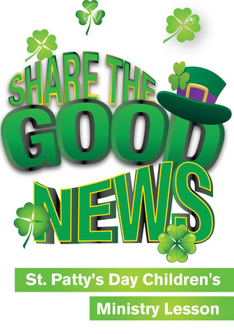 Share the Good News - St. Patrick's Day Children's Ministry Lesson