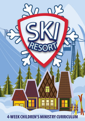 Ski Resort 4-Week Children's Ministry Curriculum