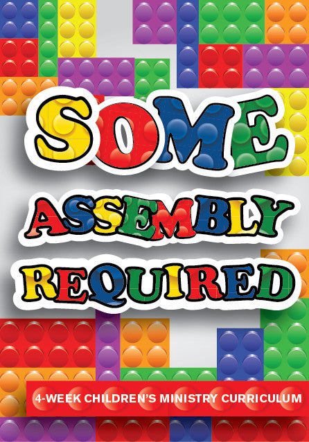 Some Assembly Required 4-Week Children's Ministry Curriculum