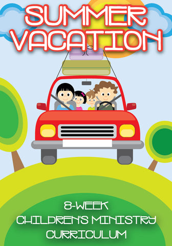 Summer Vacation 8-Week Children's Ministry Curriculum